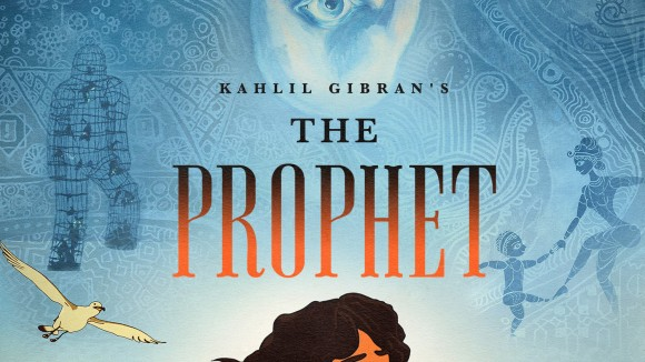 Exclusive Movie Poster Debut: 'Kahlil Gibran's The Prophet'
