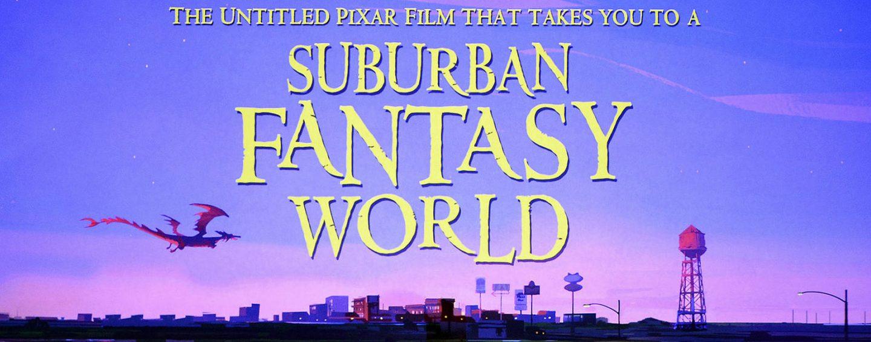 suburbanfantasy_pixar