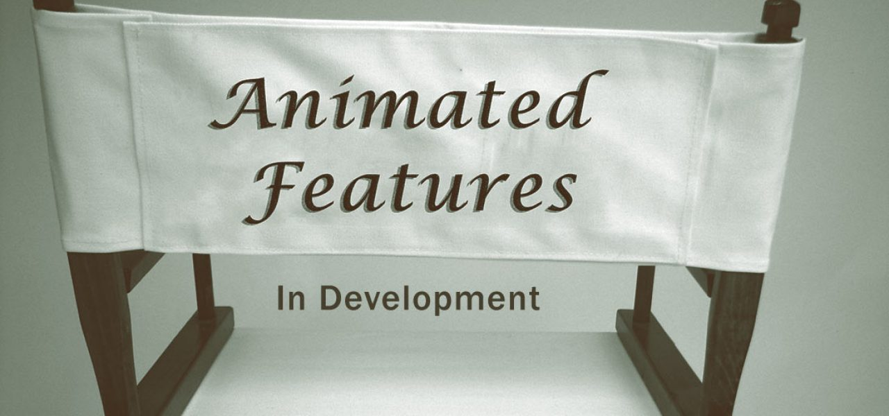 animatedfeatures_indevelopment