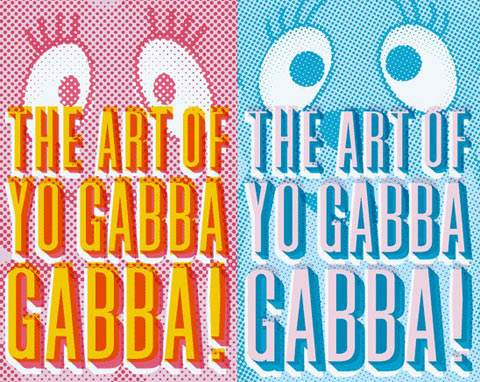 Art of Yo Gabba Gabba