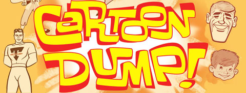 "A ""Cartoon Dump"" plug …again!"